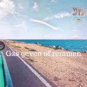 Gas geven of remmen