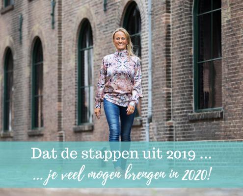 Dat de stappen uit 2019 je veel moois mogen brengen in 2020!